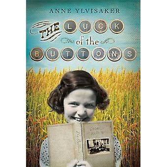 The Luck of the Buttons by Anne Ylvisaker - 9780763660611 Book