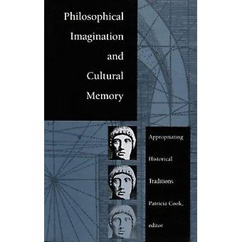 Philosophical Imagination and Cultural Memory - Appropriating Historic
