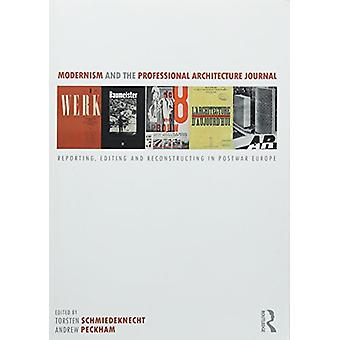 Modernism and the Professional Architecture Journal - Reporting - Edit