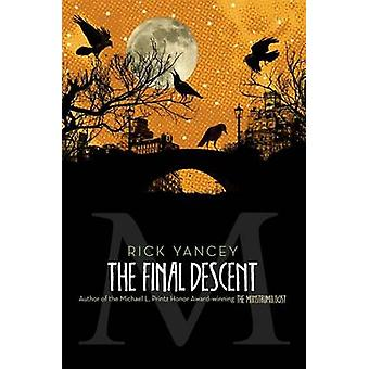 The Final Descent by Rick Yancey - 9781442451537 Book