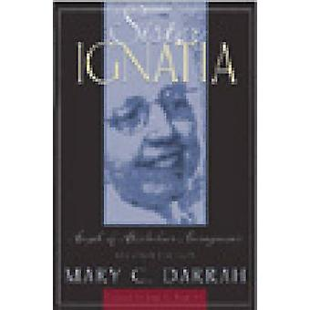 Sister Ignatia - Angel of Alcoholics Anonymous (2nd Revised edition) b