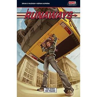 Runaways - v. 3 - Good Die Young by Brian K. Vaughan - Adrian Alphona -