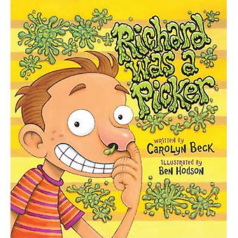 Richard Was a Picker by Carolyn Beck - Ben Hodson - 9781554690886 Book