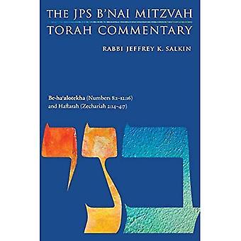 Be-Ha'alotekha (Numbers 8:1-12:16) and Haftarah (Zechariah 2:14-4:7): The JPS B'Nai Mitzvah Torah Commentary (JPS Study Bible)