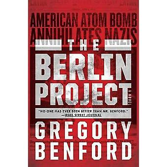The Berlin Project by Gregory Benford - 9781481487658 Book