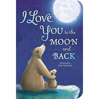 I Love You to the Moon and Back by Amelia Hepworth - Tim Warnes - 978