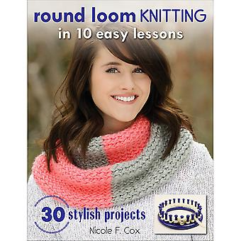 Stackpole Books-Round Loom Knitting In 10 Easy Lessons STB-6499