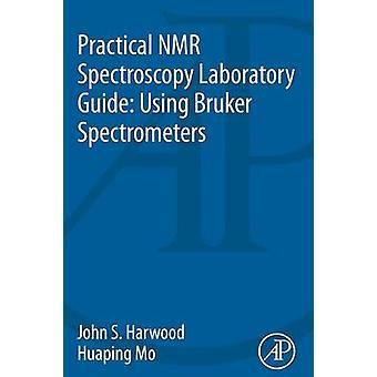 Guide de laboratoire pratique spectroscopie RMN à l'aide de spectromètres de Bruker par Harwood & John