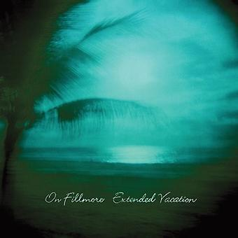 On Fillmore - Extended Vacation [Vinyl] USA import