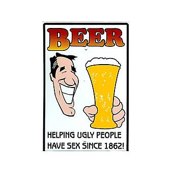 Beer Helping Ugly People Funny Metal Sign