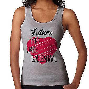 Future Mrs Jake Gyllenhaal Women's Vest