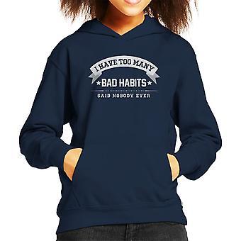 Ik heb teveel slechte gewoonten zei niemand ooit Kid de Hooded Sweatshirt