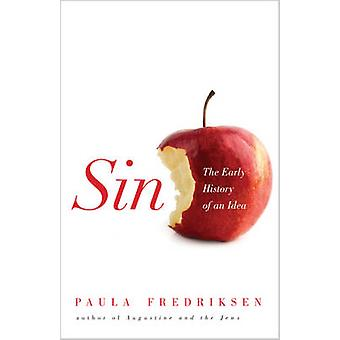 Sin - The Early History of an Idea (New in Paper) by Paula Fredriksen