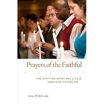 Oração dos fiéis - a vida espiritual movediça da Cath americano