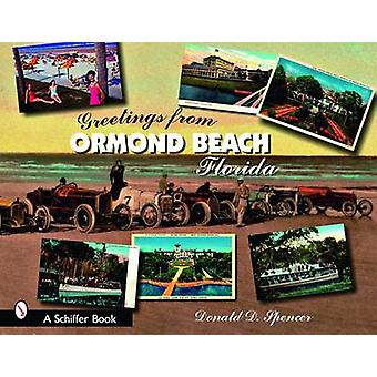 Greetings from Ormond Beach - Florida by Donald D. Spencer - 97807643