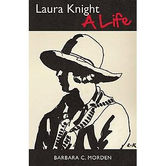 Laura Knight - A Life by Barbara C. Morden - 9780857160492 Book