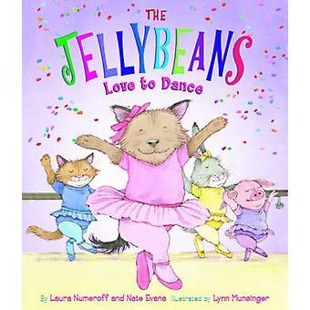 Die Jellybeans Liebe zum Tanz von Laura Joffe Numeroff - Nate Evans - L