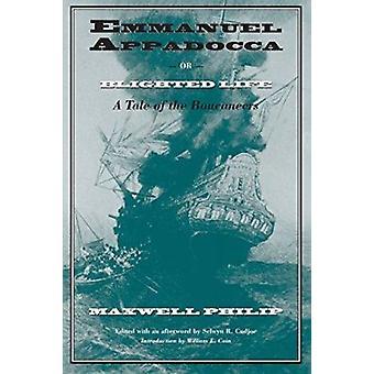 Emmanuel Appadocca eller -Blighted Life - berättelse om Boucaneers (ny ed