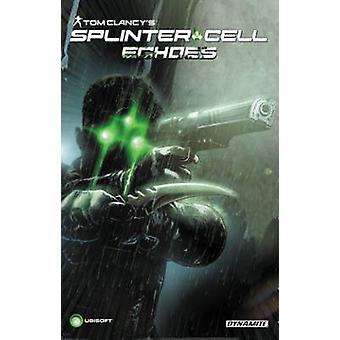 Tom Clancy's Splinter Cell - Echoes by Nathan Edmondson - Marc Laming