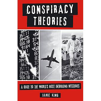 Conspiracy Theories - A Guide to the World's Most Intriguing Mysteries
