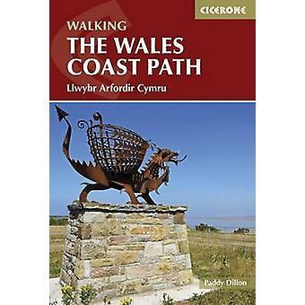 The Wales Coast Path - Llwybr Arfordir Cymru by Paddy Dillon - 9781852