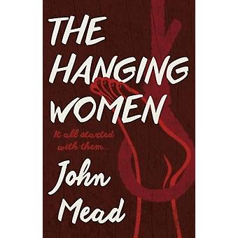 The Hanging Women by John Mead - 9781912362059 Book