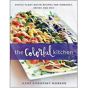 The Colorful Kitchen - Simple Plant-Based Recipes for Vibrancy - Insid