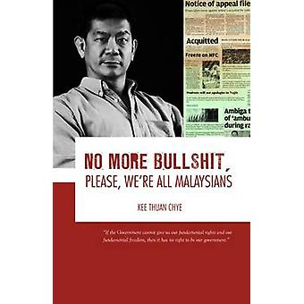 No More Bullshit - Please - We're All Malaysians by Thuan Chye Kee -