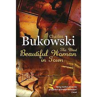 La donna più bella in città di Charles Bukowski - 9780753513774