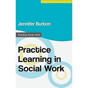 Practice Learning in Social Work by Jennifer Burton - 9781137388001 B