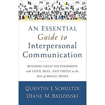 An Essential Guide to Interpersonal Communication - Building Great Rel
