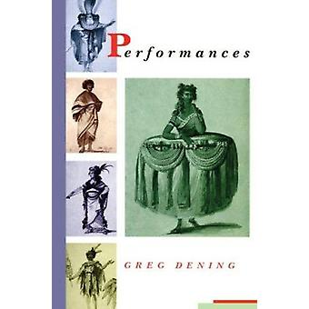 Performances (2nd) by Greg Dening - 9780226142982 Book