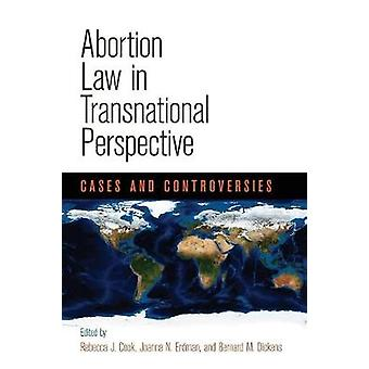 Abortion Law in Transnational Perspective - Cases and Controversies by