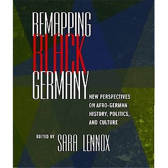 Remapping Black Germany - New Perspectives on Afro-German History - Po