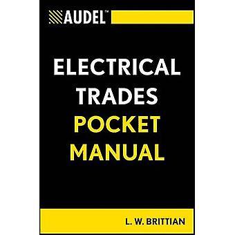 Audel Electrical Trades Pocket Manual by L. W. Brittian - 97811180866