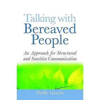 Talking with Bereaved People - An Approach for Structured and Sensitiv