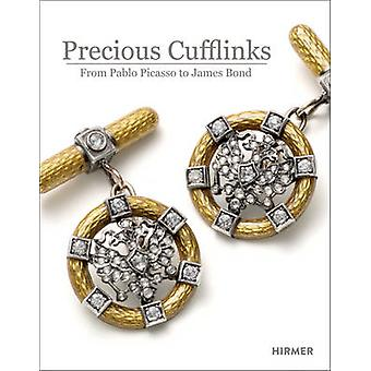 Precious Cufflinks - From Paplo Picasso to James Bond by Walter Grasse