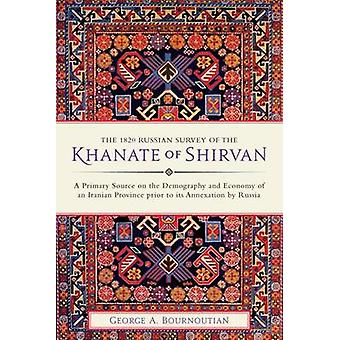 The 1820 Russian Survey of the Khanate of Shirvan - A Primary Source o
