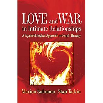 Kjærlighet og krigen i intime relasjoner: hvordan sinnet, hjernen og kroppen samhandler (Norton Serie...