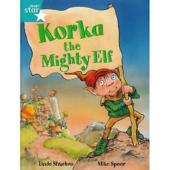 Korka the Mighty Elf: Turquoise Level (Rigby Star Guided)