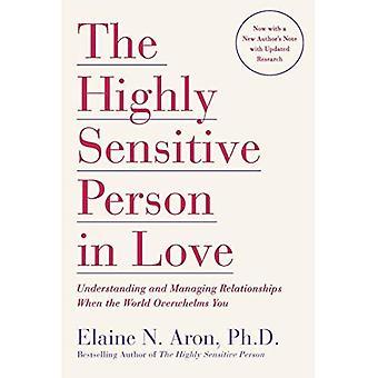La personne très sensible en amour: comprendre et gérer les relations lorsque le monde vous submerge
