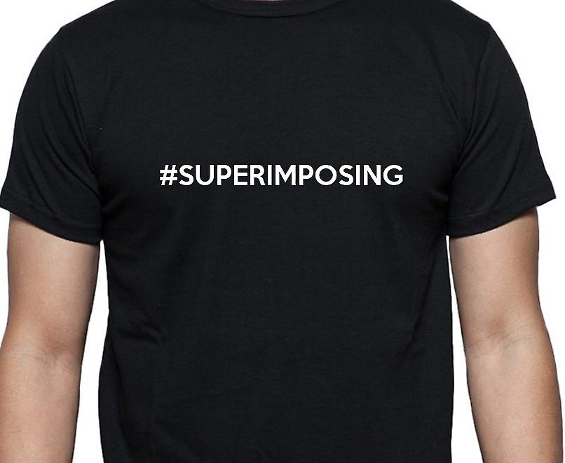 #Superimposing Hashag Superimposing Black Hand Printed T shirt
