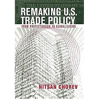 Remaking Amerikaanse handelsbeleid: Van protectionisme op globalisering