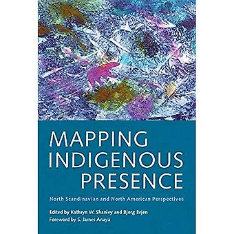 Mapping Indigenous Presence: North Scandinavian and North American Perspectives (Critical Issues in Indigenous...
