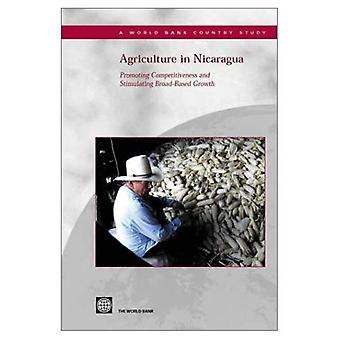 Agriculture in Nicaragua: Promoting Competitiveness and Stimulating Broad-Based Growth