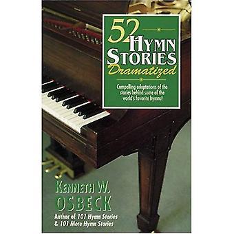 52 – hymn berättelser dramatiserade: övertygande anpassningar av historierna bakom några av världens favorit psalmer