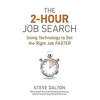 The 2-Hour Job Search: Using Technology to Get the Right Job Faster