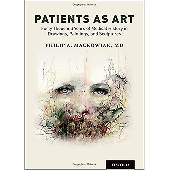 Patients as Art: Forty Thousand Years of Medical History in Drawings, Paintings, and Sculpture
