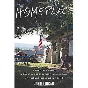 Zuhause: Eine Stadt im Süden, eine Country-Legende und die letzten Tage von einem Berggipfel Tonk