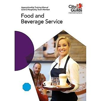 Level 2 Hospitality Team Member - Food and Beverage� Service: Apprenticeship Training Manual